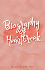 Biography of Heartbreak by SummerSnowQueen