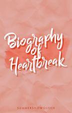 Biography of Heartbreak by SummerSnowQueen