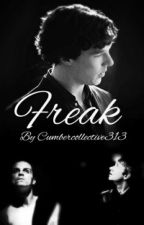 Freak by Cumbercollective313