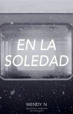 En La Soledad by wenjohanna1024