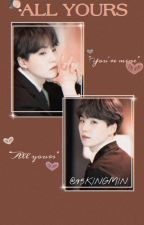 All Yours {YOONMIN} [COMPLETED] (#WATTYS2017) by -babyboychim