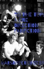 To The Top: A One Direction Fanfiction  by marsdirectioner18