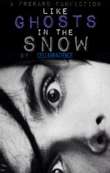 Like Ghosts in the Snow (Frerard)