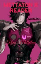 Mettaton x Reader: King Mettaton by NeonBolt