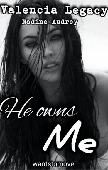 He owns me (Completed)