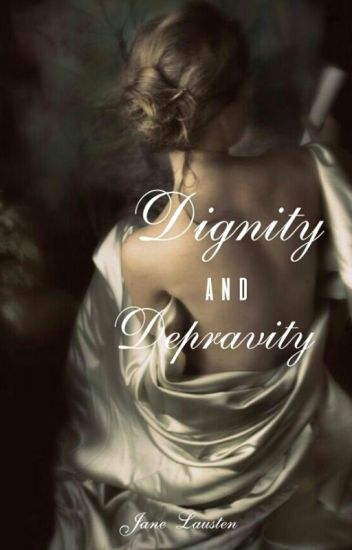 Dignity and Depravity