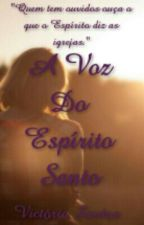 A Voz Do Espírito Santo by ViihCrazy