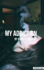 My Addiction   by Isabella_Givenchy