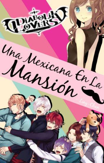 Una Mexicana En La Mansión|♛Diabolik Lovers♛