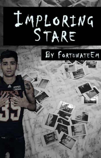 Imploring Stare  → Zayn Malik (Extra Book 4)