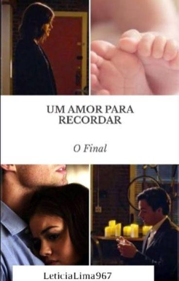 Um Amor Para Recordar- O Final