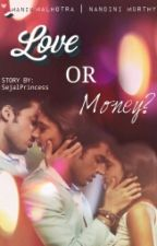 MaNan FS - LOVE OR MONEY? [✔] by StarShineSamthaan