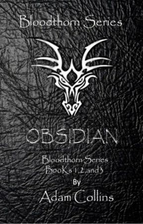 Bloodthorn Series: OBSIDIAN by Adam_Collins