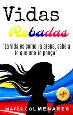 VIDAS ROBADAS, VIDAS QUITADAS (#C12-16)-EDITANDO by MarieColmenares_05