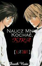 Naucz Mnie Kochać, Kira  [LxLight - Death Note FF] by XxNEMEZISxX