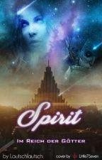 Spirit ~ Im Reich der Götter by Lautschlautsch