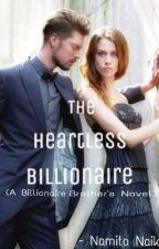 The Heartless Billionaire by blackangel_312