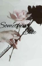 Something Else by Bisaxual