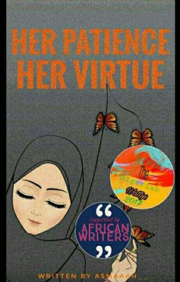 Her Patience,Her Virtue.