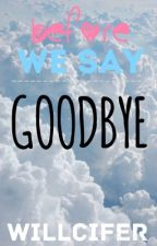 Before we say Goodbye | Discontinued by Willcifer