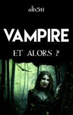 Vampire et alors ?  by alix541