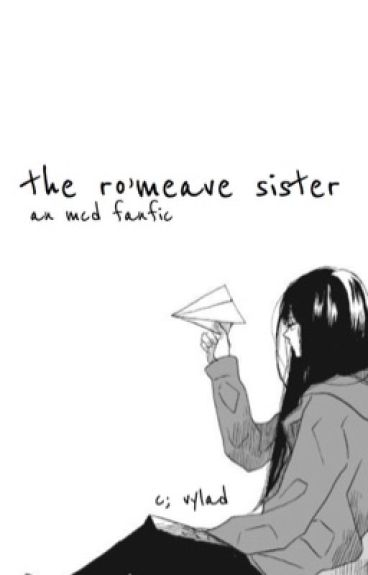The Ro'meave Sister [MCD Fanfic]