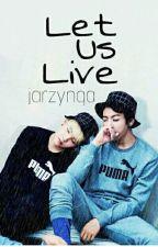 Let Us Live ||Yoonkook by jarzynqa