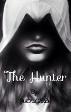 The Hunter #Wattys2016 by JULY_GIRL30