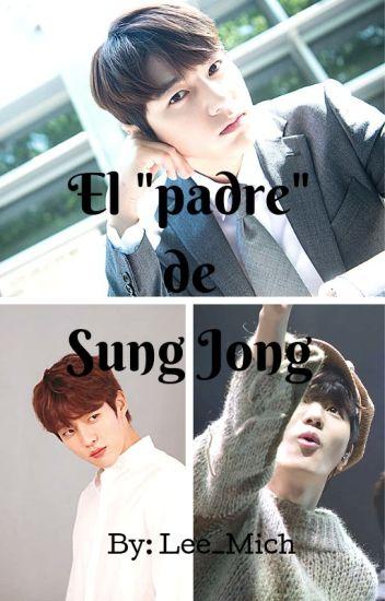 El ❝padre❞ de Sung Jong [MyungYeol]