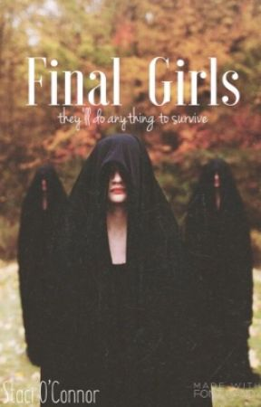 Final Girls (on hold) by khaotic-