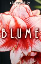 Blume by aclumsykitty