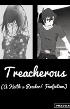 Treacherous (A Keith x Reader! Fanfiction) by SkyAndMelissa