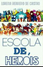 Escola De Herois.[Completo] by LorenaLores123