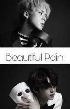Beautiful Pain (WonTaek) ☑️ by MoonSooya