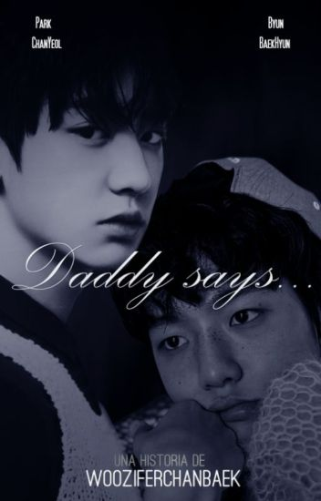 Daddy Says... | ✏ Chanbaek.