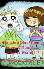 Are We More Than Friends Now? (Frisk x Asriel) by Cringe_Trash