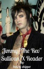 "Jimmy ""The Rev"" Sullivan X Reader by bandy-shipper"