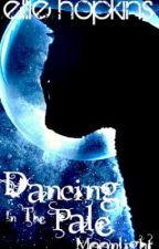 Dancing In The Pale Moonlight (Cirque Du Freak) by EvaSykesFiction