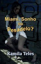 Miami, Sonho ou Pesadelo? by KamilaTeles4