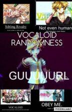 Vocaloid Randomness Guuuuurl by LiterxlTrxsh
