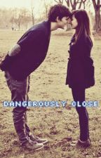 Dangerously close✔ by liamsgirl213
