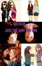 Bechloe - Just the Way you are by Fantasy_is_my_live