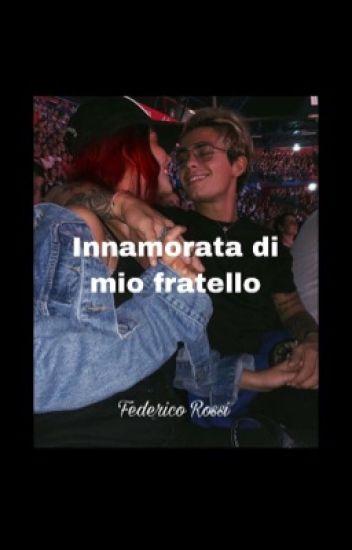 ||Innamorata di mio fratello||Federico Rossi