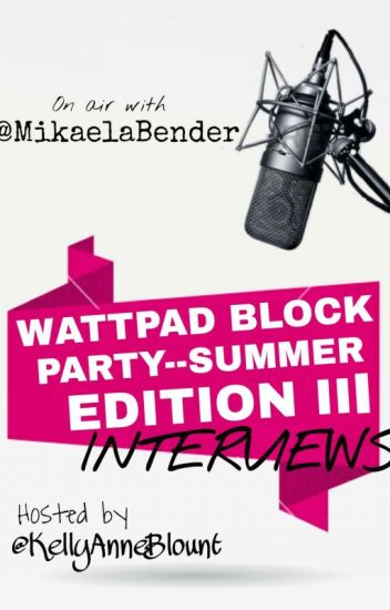 INTERVIEWS for the Wattpad Block Party