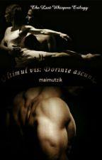 Ultimul vis: Dorinte ascunse (Volumul II din trilogia The Last Whispers) by maimutzik
