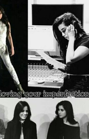 Loving Your Imperfections 《Camren G!P》
