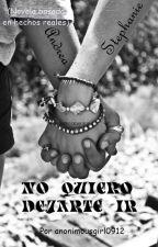 No Quiero Dejarte Ir by anonimousgirl0912