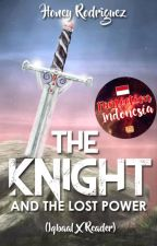 The Knight & The Lost Power (History of The Protector) by honeyhamaadaa