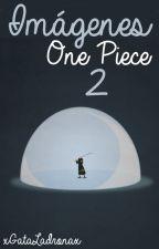 ✄Imágenes favoritas de One Piece. [2] by xGataLadronax