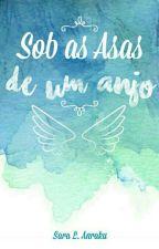 Sobre As Asas De Um Anjo ( EM REVISÃO ) by SaraAnraku